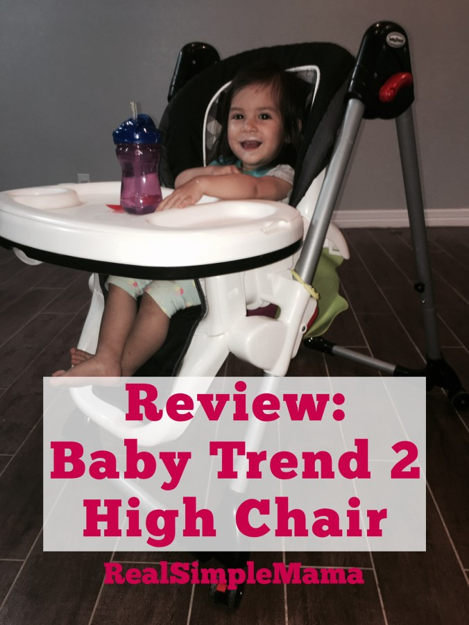 Review: Baby Trend 2 High Chair - Real Simple Mama