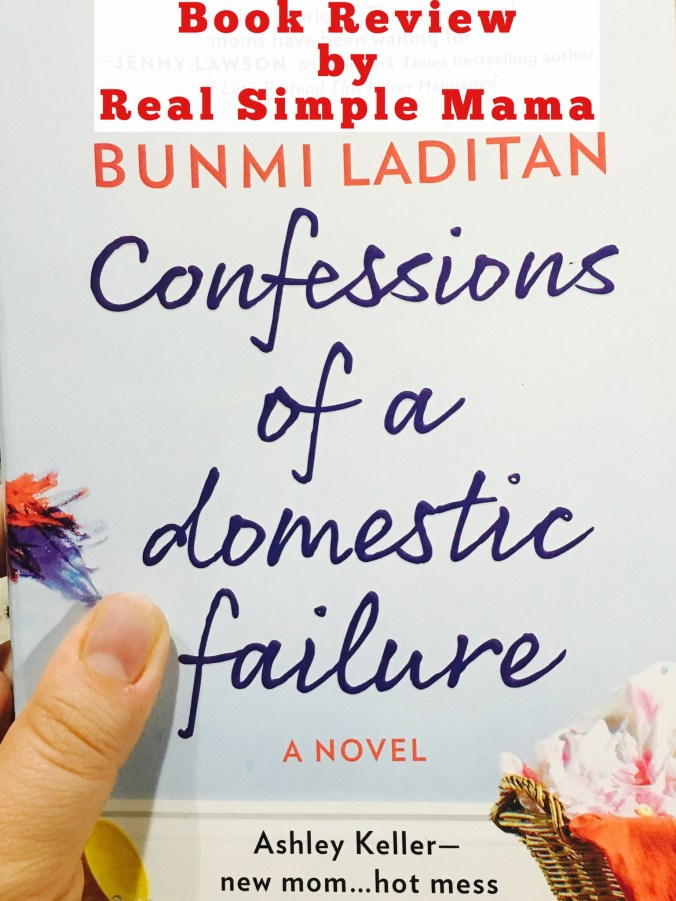 Book Review: Confessions of a Domestic Failure, by Bunmi Laditan - Real Simple Mama