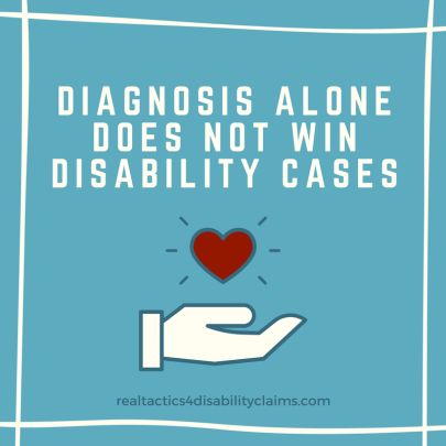 Diagnosis alone does not win disability cases