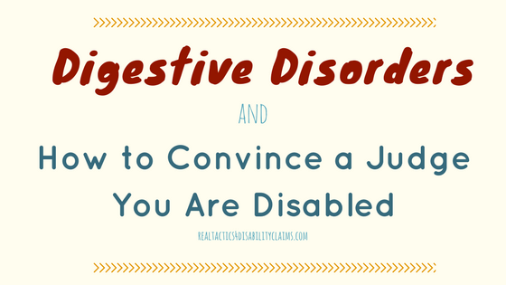 Digestive Disorders and How to Convince a Judge You Are Disabled
