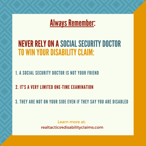 A Social Security Doctor is not your friend