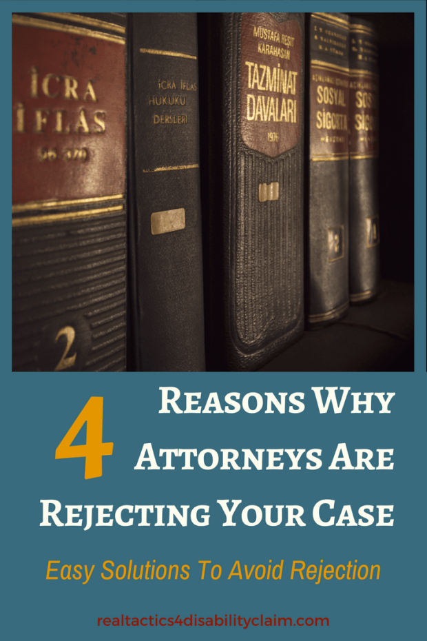 4 reasons why attorneys are rejecting your disability case