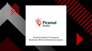 Piramal Realty Acquires Land For Developing Commercial Assets