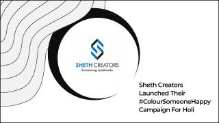 Sheth Creators Launches Holi Campaign 'Colours Of Happiness'