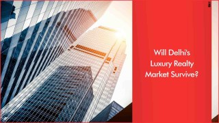 Luxury Projects Being Launched In Delhi On A Rise