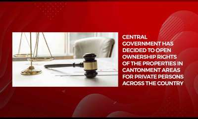 Central government to open ownership rights of cantonment area properties