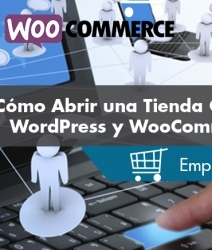 ¿Cómo Abrir una Tienda Online? – WordPress y WooCommerce