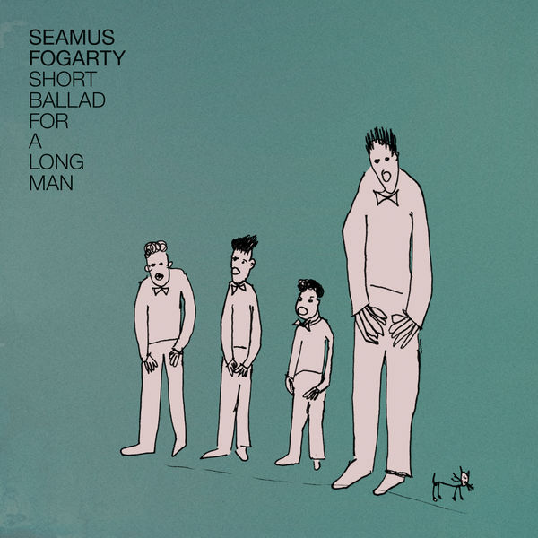 Seamus Fogarty – Short Ballad For a Long Man (2017)