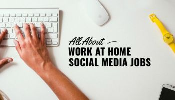 All About Doing Social Media Work From Home