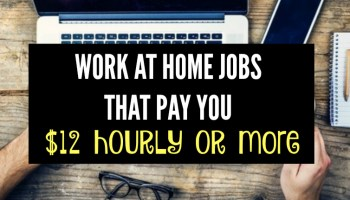 work at home jobs paying an hour or more work at home jobs paying 12 or more an hour