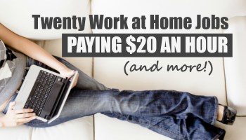20 Work At Home Jobs Paying An Hour Or MORE