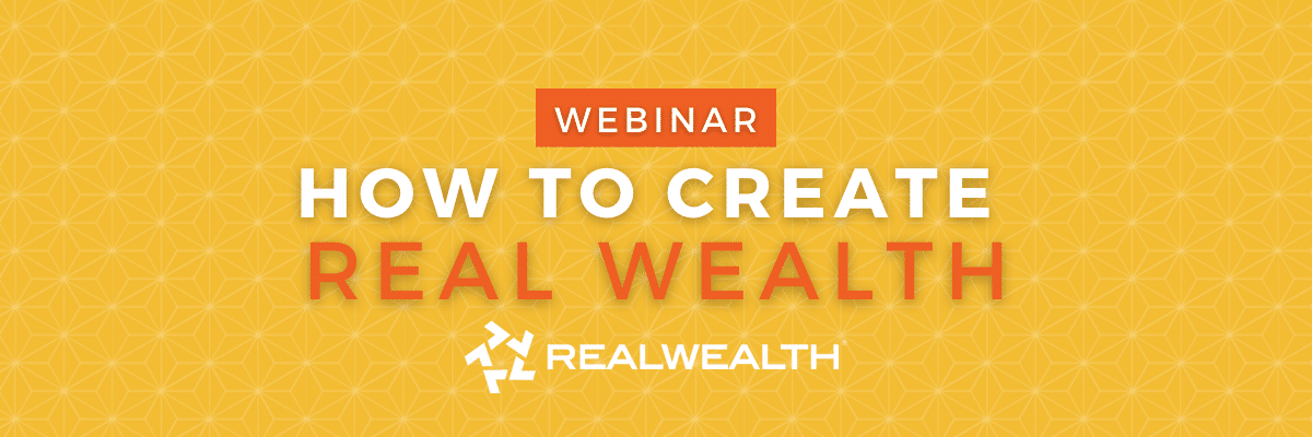 How To Create Real Wealth - Planning Webinar with Rich Fettke