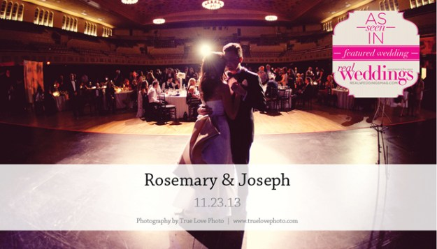 Featured Real Wedding: Rosemary & Joseph {from the Summer/Fall 2014 Issue of Real Weddings Magazine}
