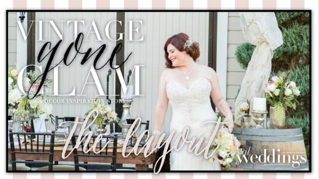 Sacramento Wedding Inspiration: Vintage Gone Glam – Styled Shoot Blog Series {The Layout}