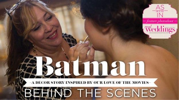 Sacramento Wedding Inspiration: Batman – Styled Shoot Blog Series {Behind-the-Scenes}