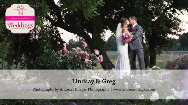 Sacramento Wedding Inspiration: Lindsay & Greg {from the Winter/Spring 2016 Issue of Real Weddings Magazine}