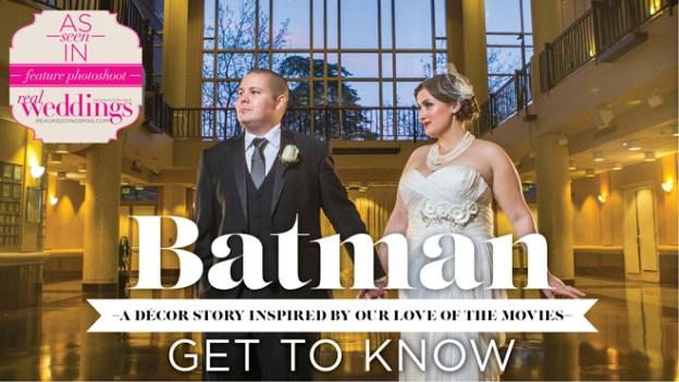 Sacramento Wedding Inspiration: Batman – Styled Shoot Blog Series {Get to Know the Couple}