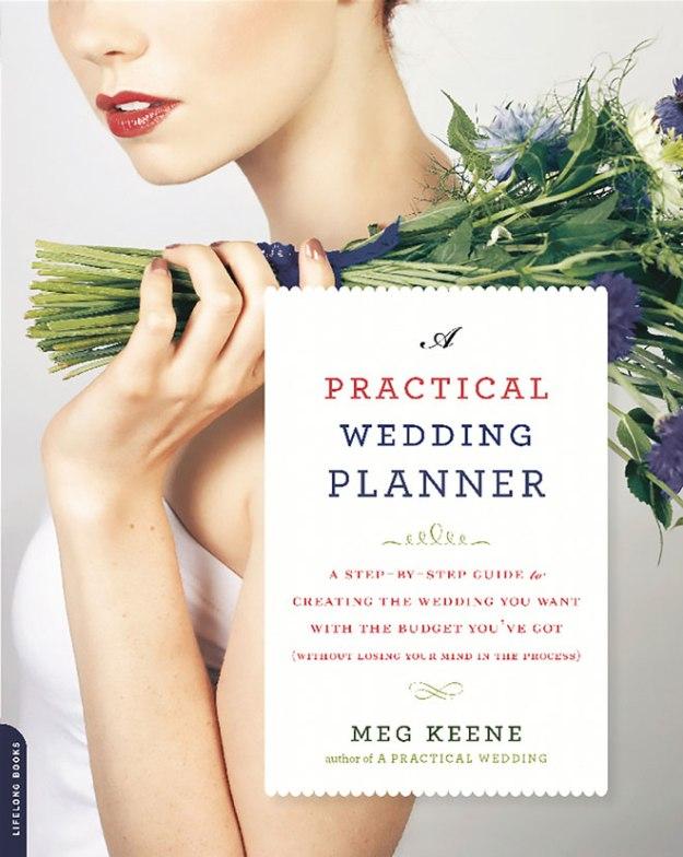 Sacramento Wedding Planning | Sacramento Wedding Reading | A Practical Wedding Planner | Meg Keene | Sacramento Wedding Budgeting