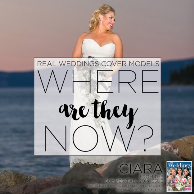 Real Weddings Cover Models: Where Are They Now? {Ciara from Summer/Fall 2014}