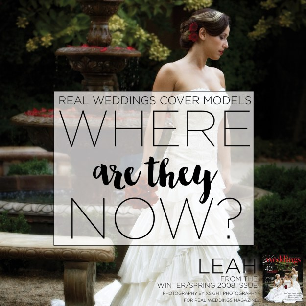 Real Weddings Cover Models: Where Are They Now? {Leah Purnell from Winter/Spring 2008}