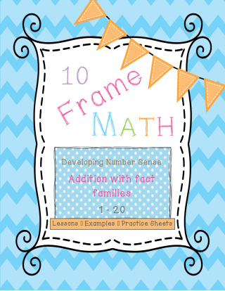 activity based lesson pack on using ten frames to learn number sense, addition, and subtraction