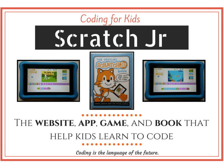 Teaching Kids to Code using Scratch Jr | A review of the website, app, book, and game that help kids enjoy learning fundamental principles of coding
