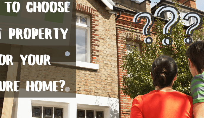 How-to-Choose-Best-Property-for-Your-FUTURE-HOME