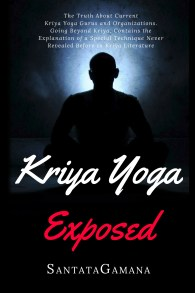 Kriya Yoga Exposed by SantataGamana