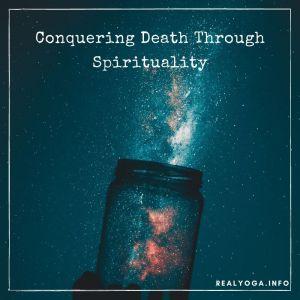 Conquering Death