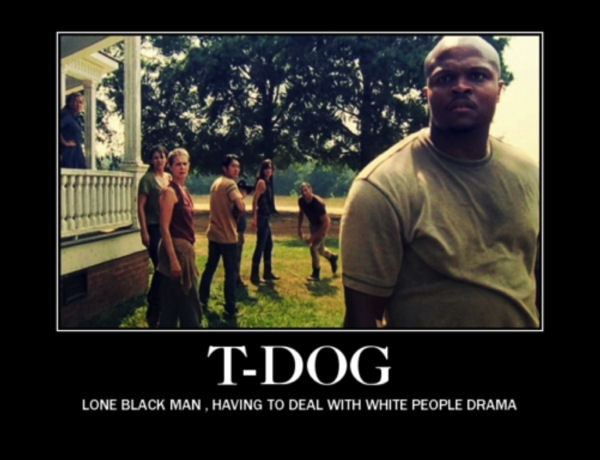For 3 seasons, T-Dog was the only Black man alive.