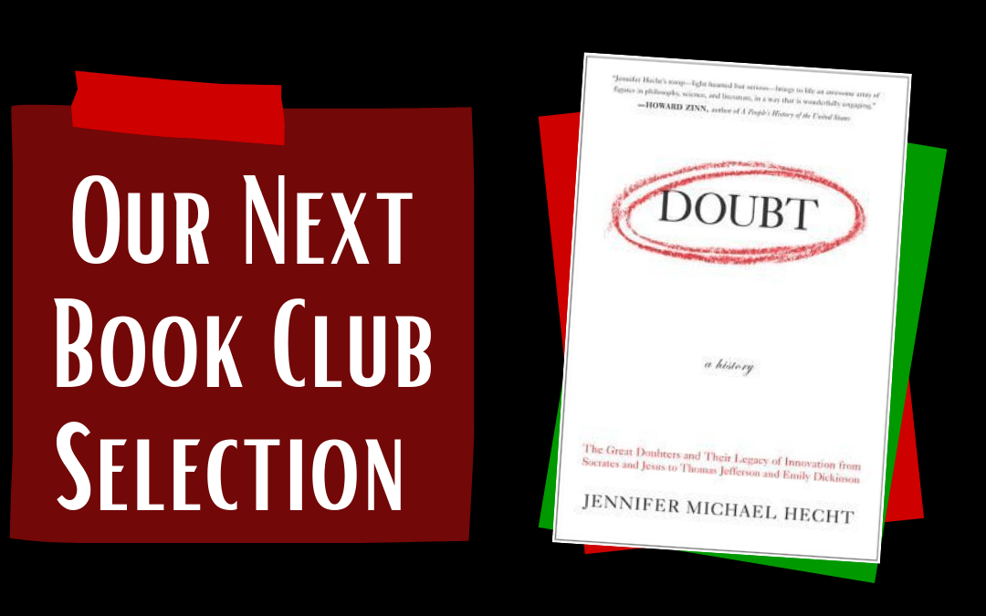 2021/04/25 – Saturday – Book Club, Black Humanists And Non-Believers: (Chapters 6 and 8 of Doubt: A History)