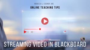 Online Teaching Tips - Streaming in Blackboard