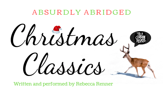 absurdly abridged christmas classics, by rebecca renner