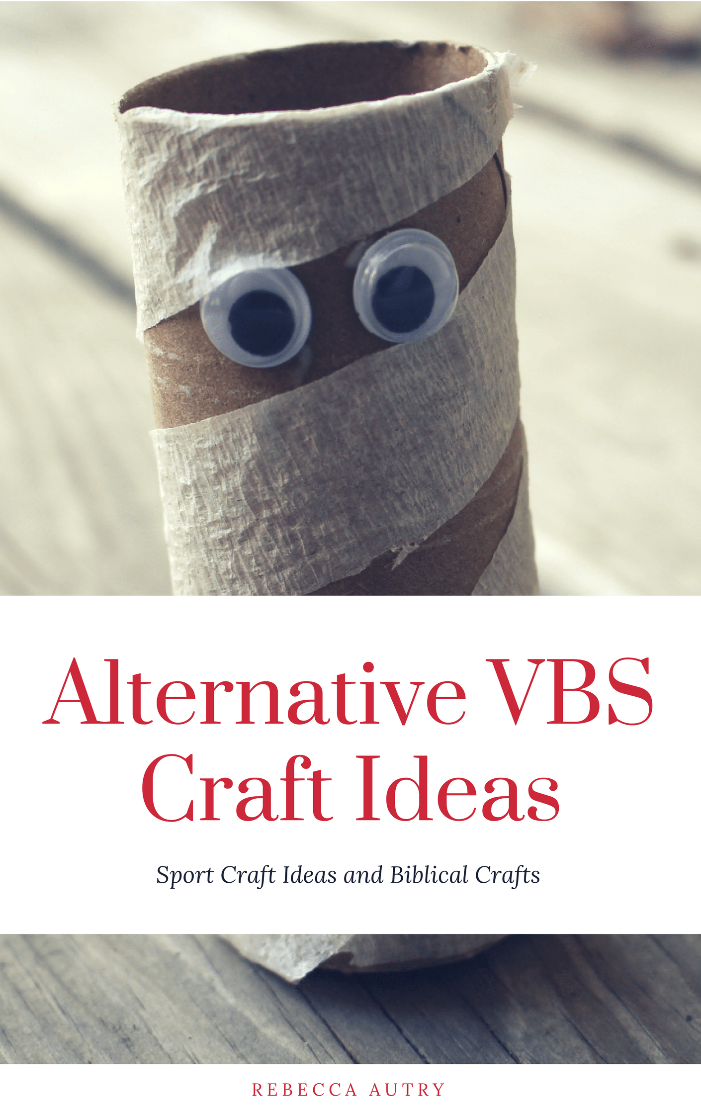 Alternative Vbs 2018 Craft Ideas Ebook Rebecca Autry Creations