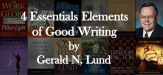Four Essential Elements of Good Writing by Gerald N. Lund
