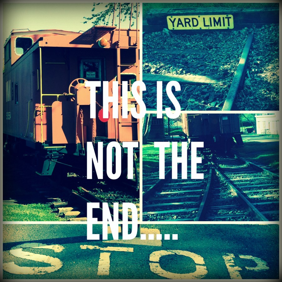 THIS IS NOT THE END…. YOU CAN START AGAIN