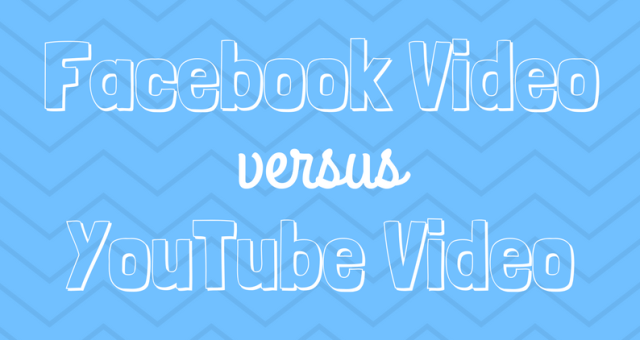 Facebook versus YouTube video
