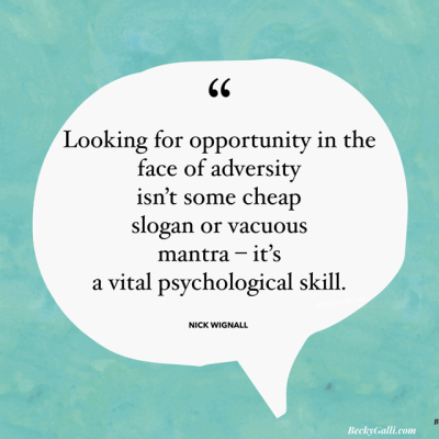 Looking for opportunity in the face of adversity isn't some cheap slogan or vacuous mantra – it's a vital psychological skill. – Nick Wignall