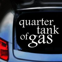 Quarter Tank of Gas