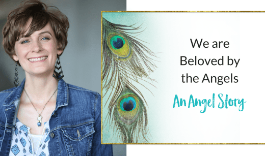 We are Beloved by the Angels