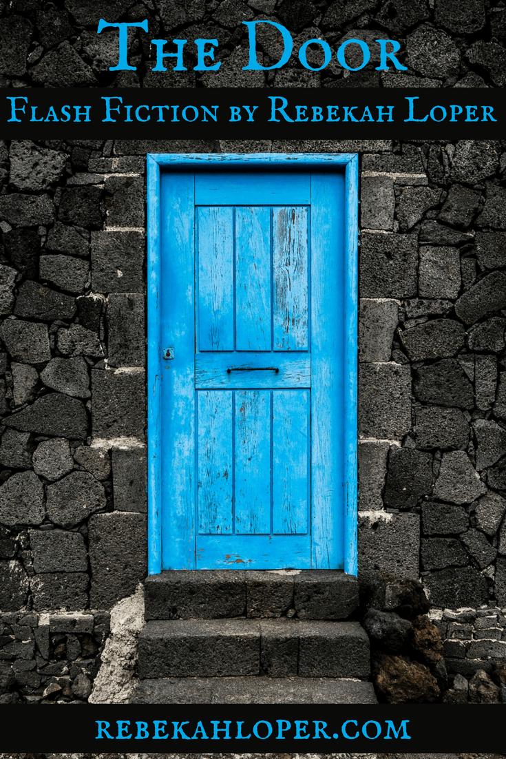 The Door - Flash Fiction by Rebekah Loper | RebekahLoper.com