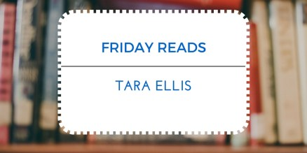 FRIDAY READS-TARA 2