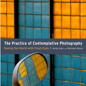 The Practice of Contemplative Photography book cover