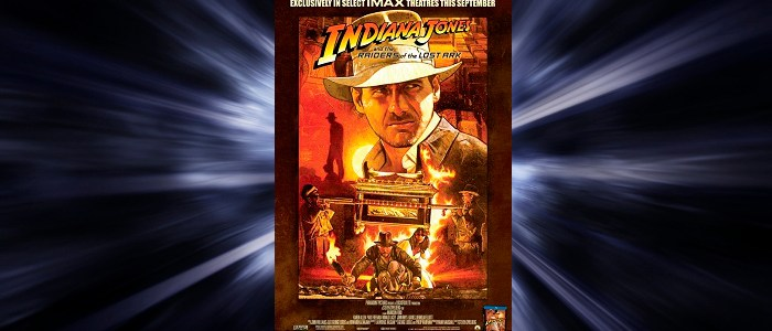New Raiders Of The Lost Ark IMAX Poster & Trailer!