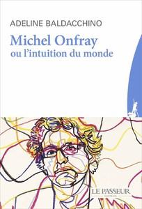 Couverture Onfray Intuition du Monde par Baldacchino