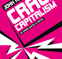 John Holloway : Splendeur et misère de l'anticapitalisme de Gauche