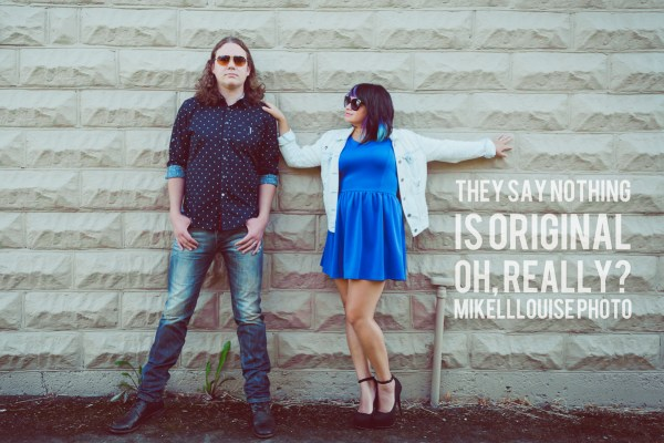 they say nothing is original_mikelllouise photo-1