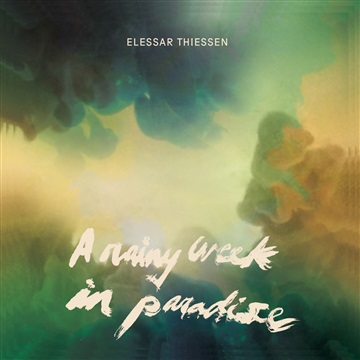 CD Review: A Rainy Week In Paradise by Elessar Thiessen