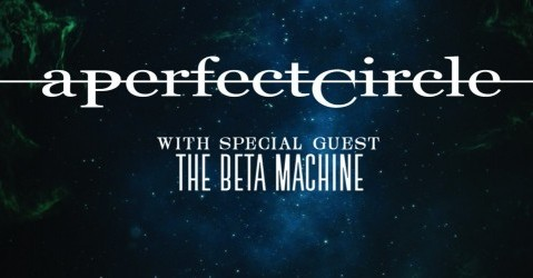 A Perfect Circle with The Beta Machine - concert poster