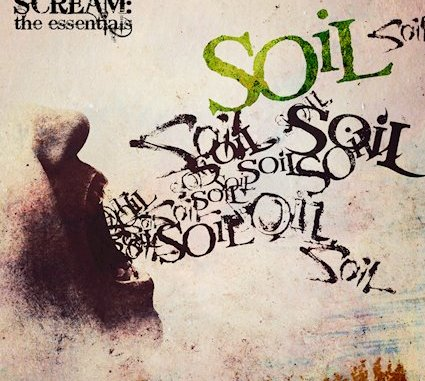 "SOIL ""Scream: The Essentials"" album cover"